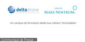 Delta Drone et le Groupe Mare Nostrum créent un campus de formation dédié aux métiers « dronisables »